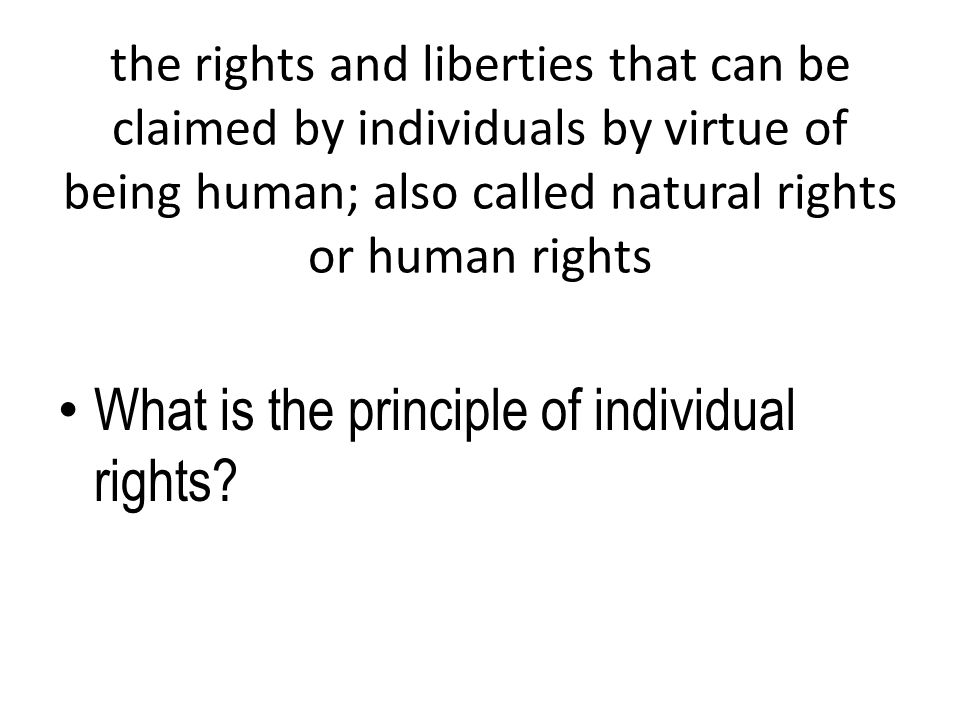 What is the principle of individual rights