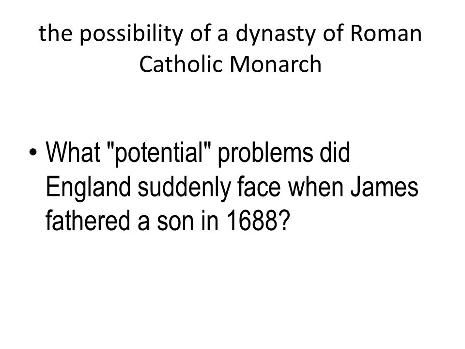 the possibility of a dynasty of Roman Catholic Monarch