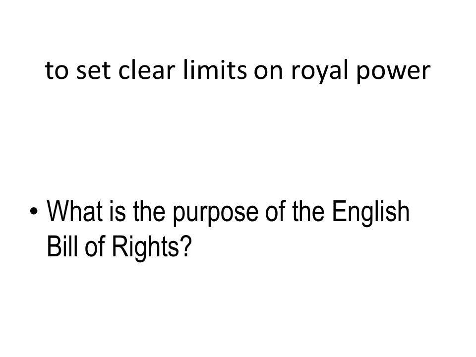 to set clear limits on royal power