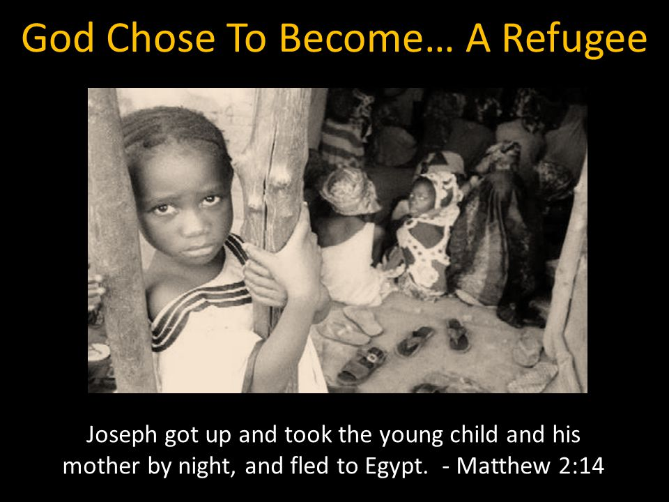 God Chose To Become… A Refugee