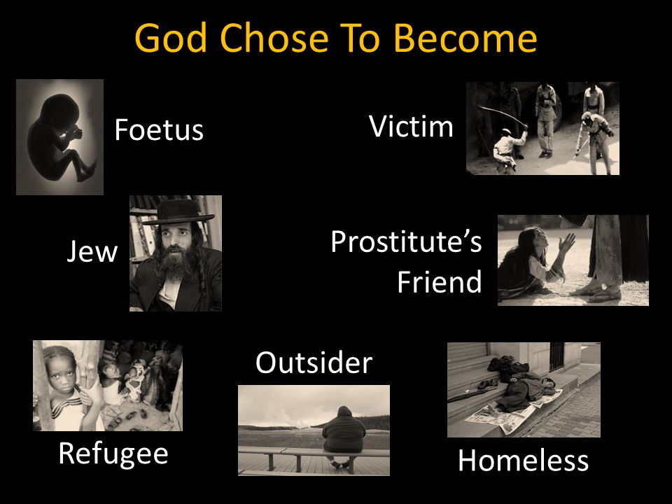 God Chose To Become Victim Foetus Jew Prostitute's Friend Outsider