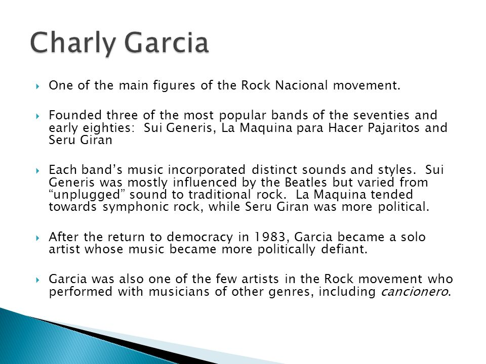 Charly Garcia One of the main figures of the Rock Nacional movement.