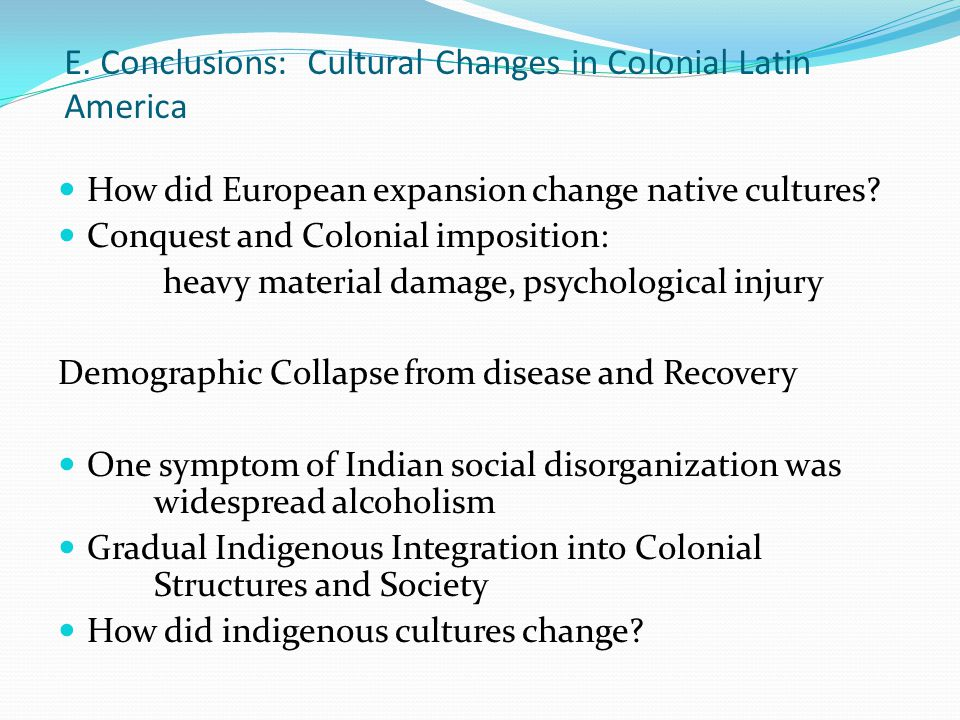E. Conclusions: Cultural Changes in Colonial Latin America