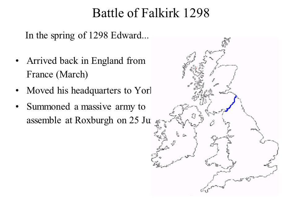 Battle of Falkirk 1298 In the spring of 1298 Edward...