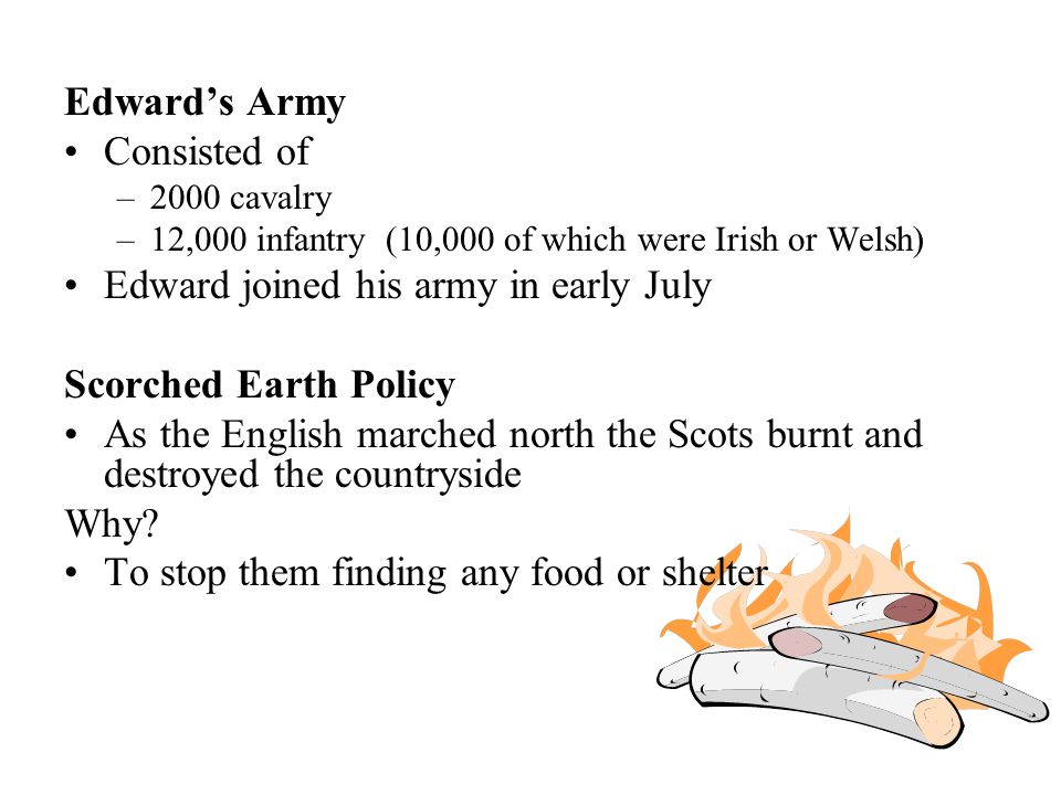Edward joined his army in early July Scorched Earth Policy