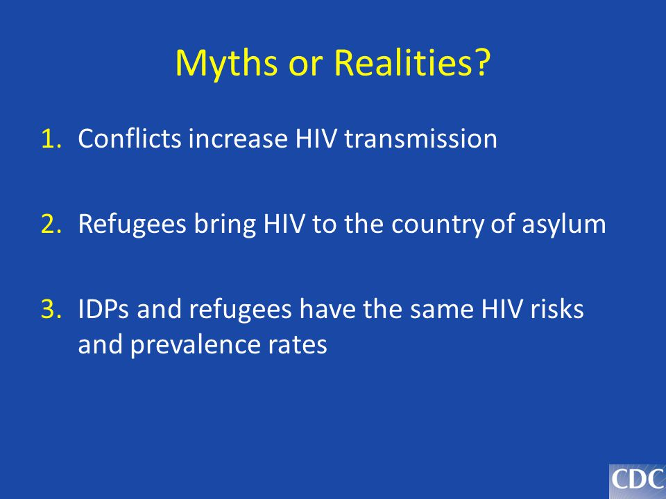 Myths or Realities Conflicts increase HIV transmission