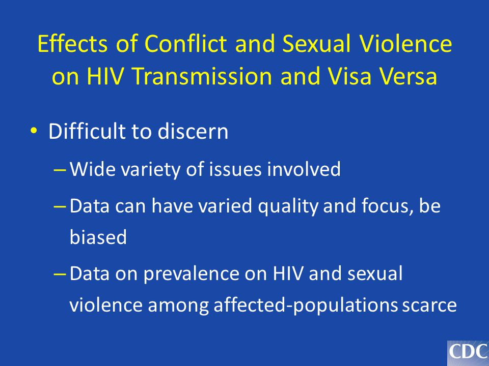 Effects of Conflict and Sexual Violence on HIV Transmission and Visa Versa