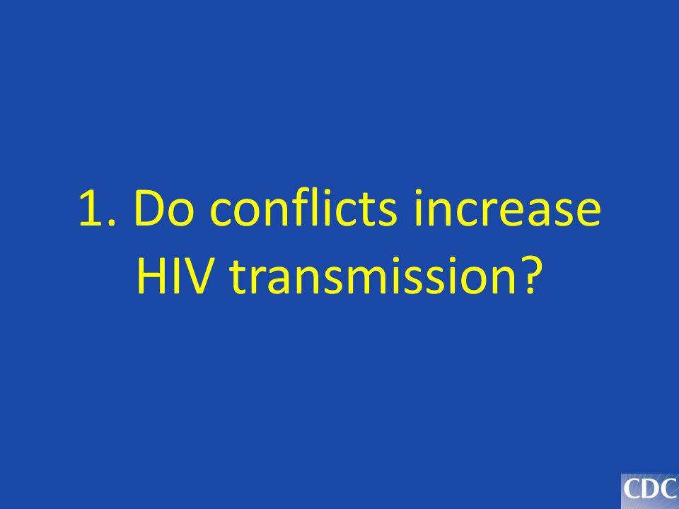 1. Do conflicts increase HIV transmission
