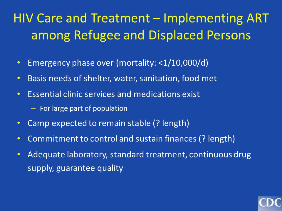 HIV Care and Treatment – Implementing ART among Refugee and Displaced Persons