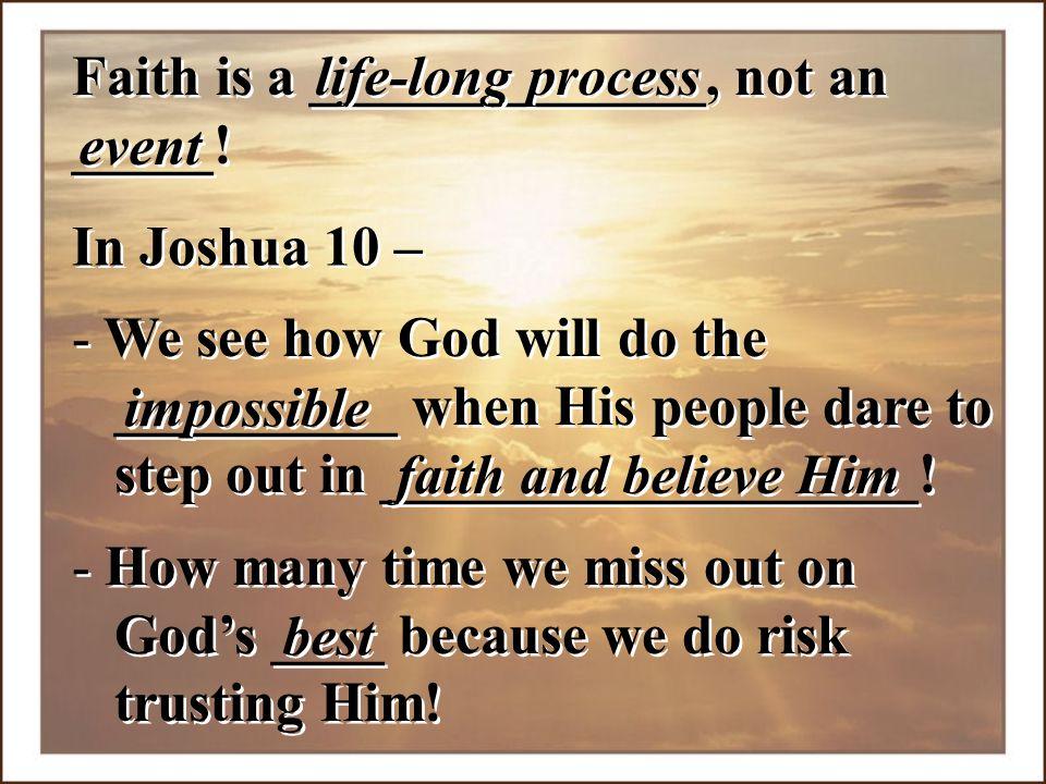 Faith is a ______________, not an _____!
