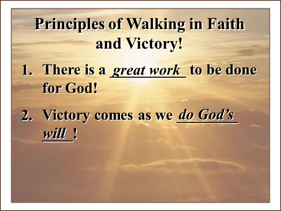 Principles of Walking in Faith and Victory!