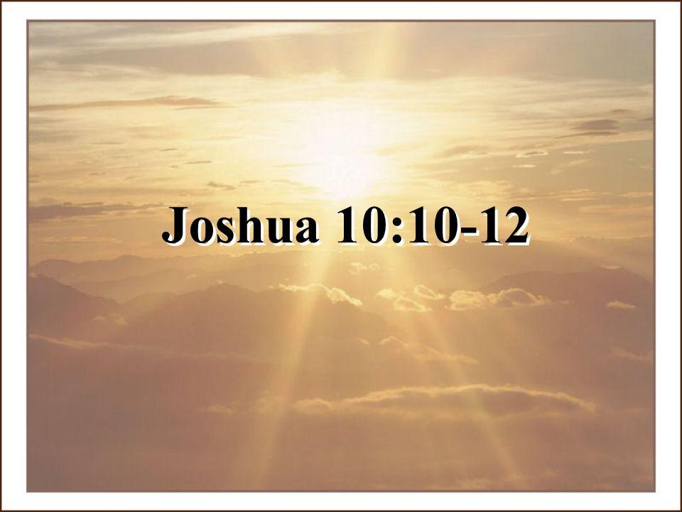 Joshua 10:10-12