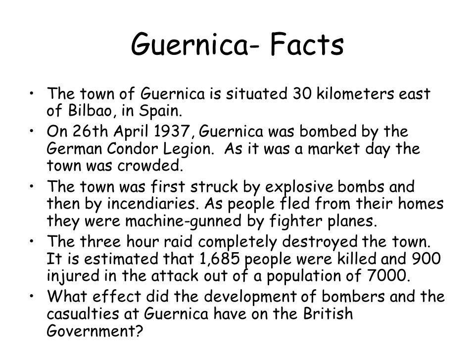 Guernica- Facts The town of Guernica is situated 30 kilometers east of Bilbao, in Spain.