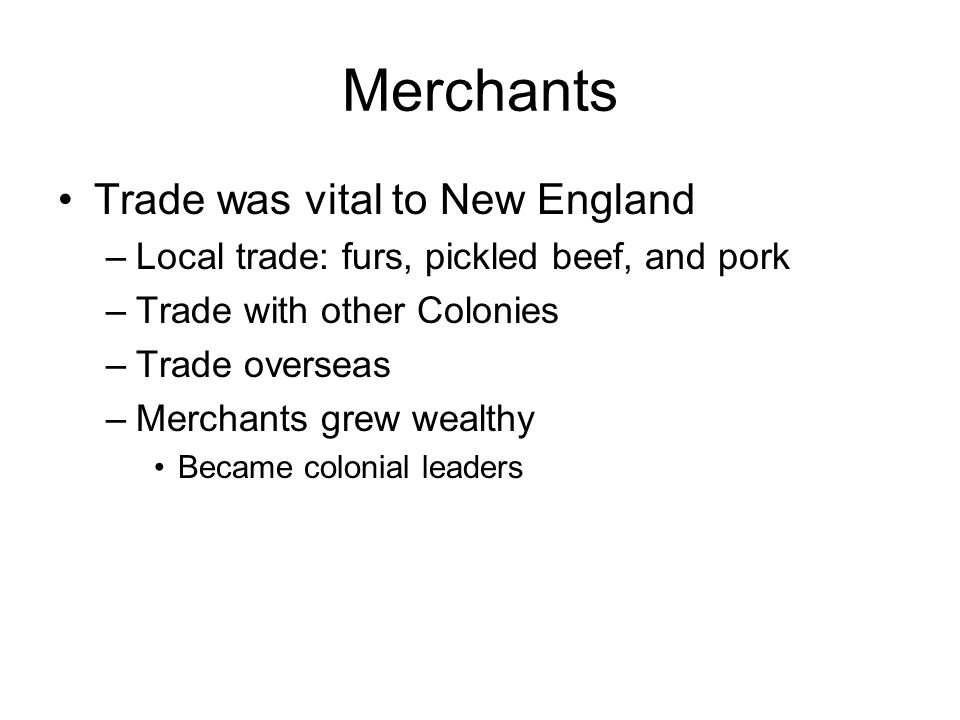Merchants Trade was vital to New England