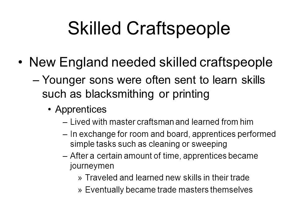 Skilled Craftspeople New England needed skilled craftspeople