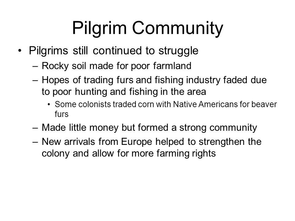 Pilgrim Community Pilgrims still continued to struggle