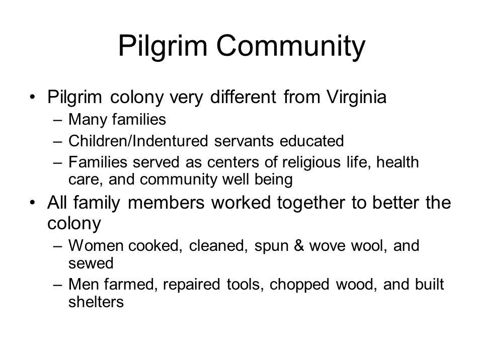 Pilgrim Community Pilgrim colony very different from Virginia