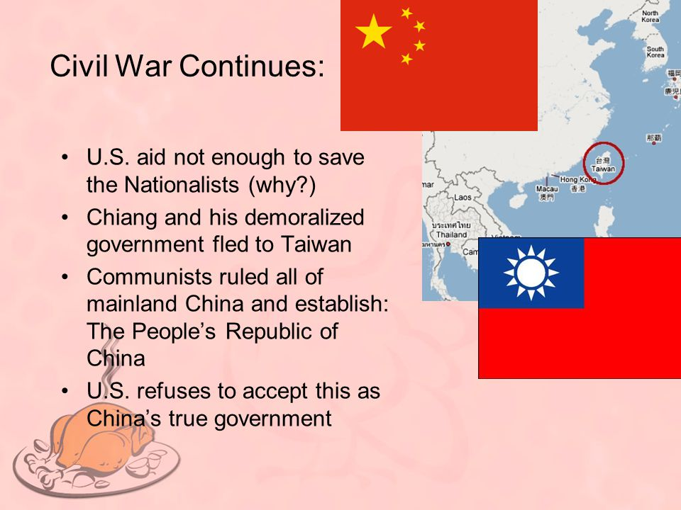 Civil War Continues: U.S. aid not enough to save the Nationalists (why ) Chiang and his demoralized government fled to Taiwan.