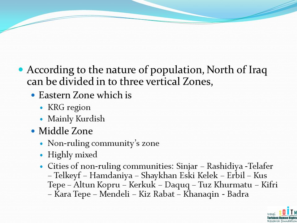 According to the nature of population, North of Iraq can be divided in to three vertical Zones,