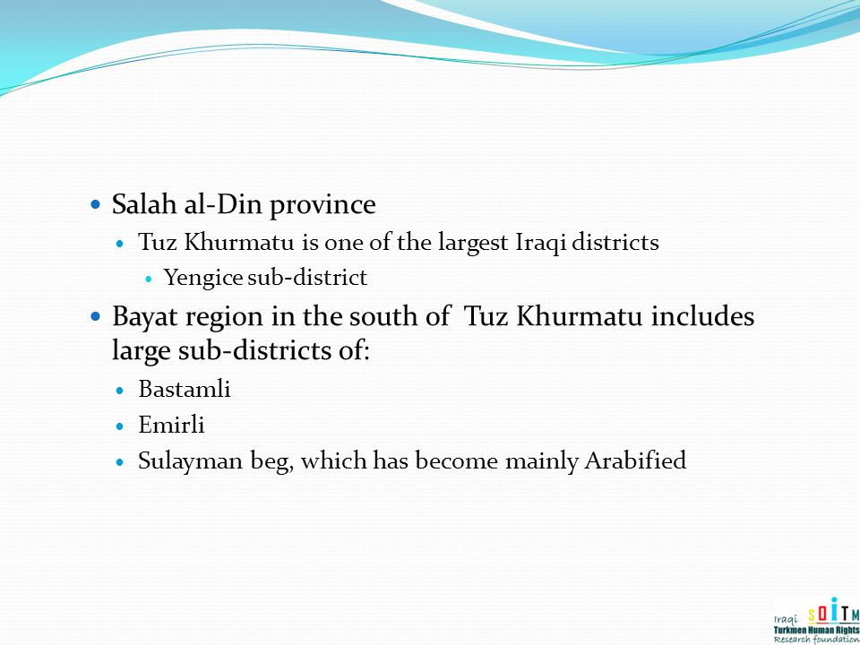 Salah al-Din province Tuz Khurmatu is one of the largest Iraqi districts. Yengice sub-district.