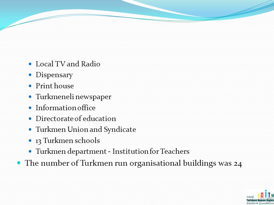 The number of Turkmen run organisational buildings was 24