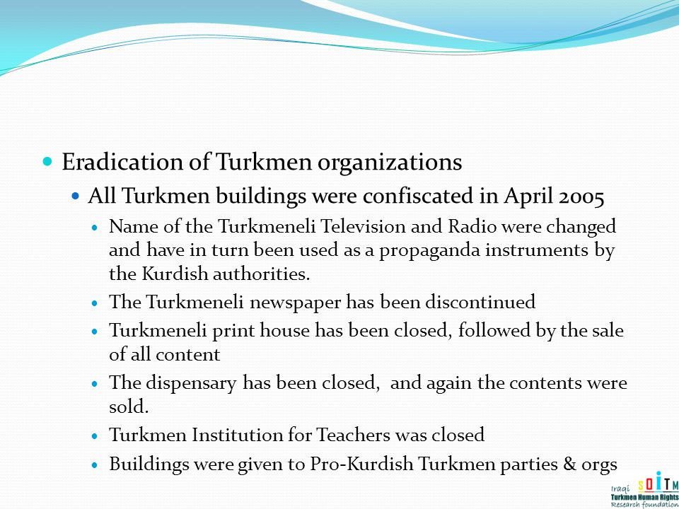 Eradication of Turkmen organizations