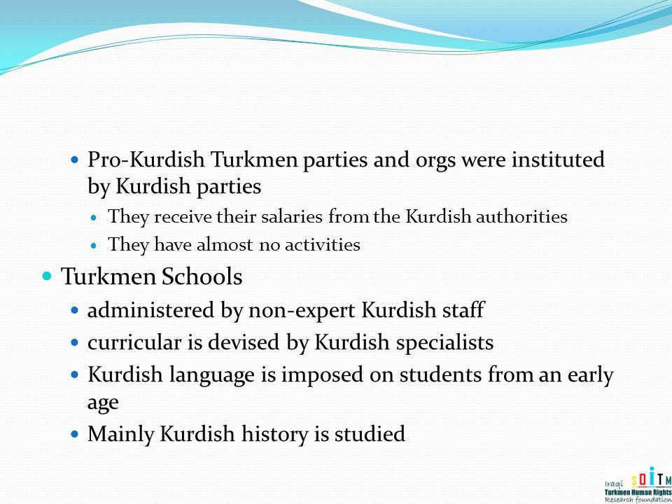 Pro-Kurdish Turkmen parties and orgs were instituted by Kurdish parties