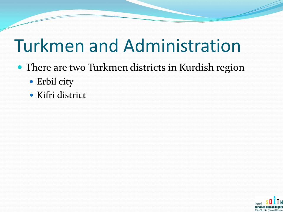 Turkmen and Administration