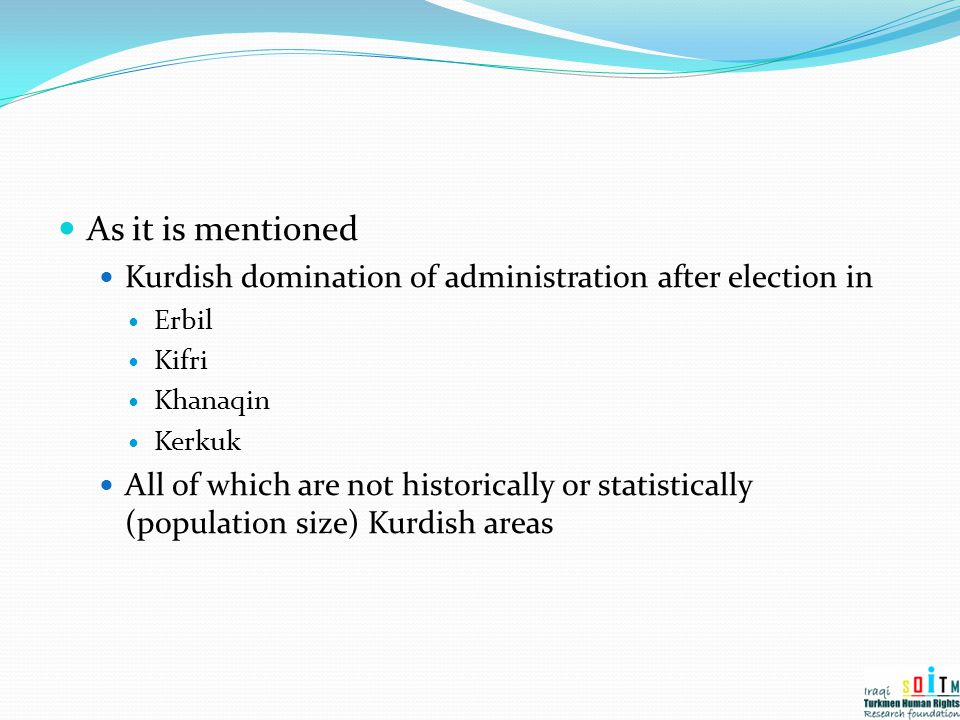 As it is mentioned Kurdish domination of administration after election in. Erbil. Kifri. Khanaqin.