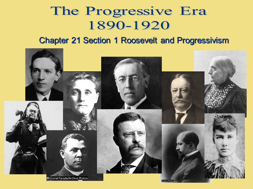 Chapter 21 Section 1 Roosevelt and Progressivism