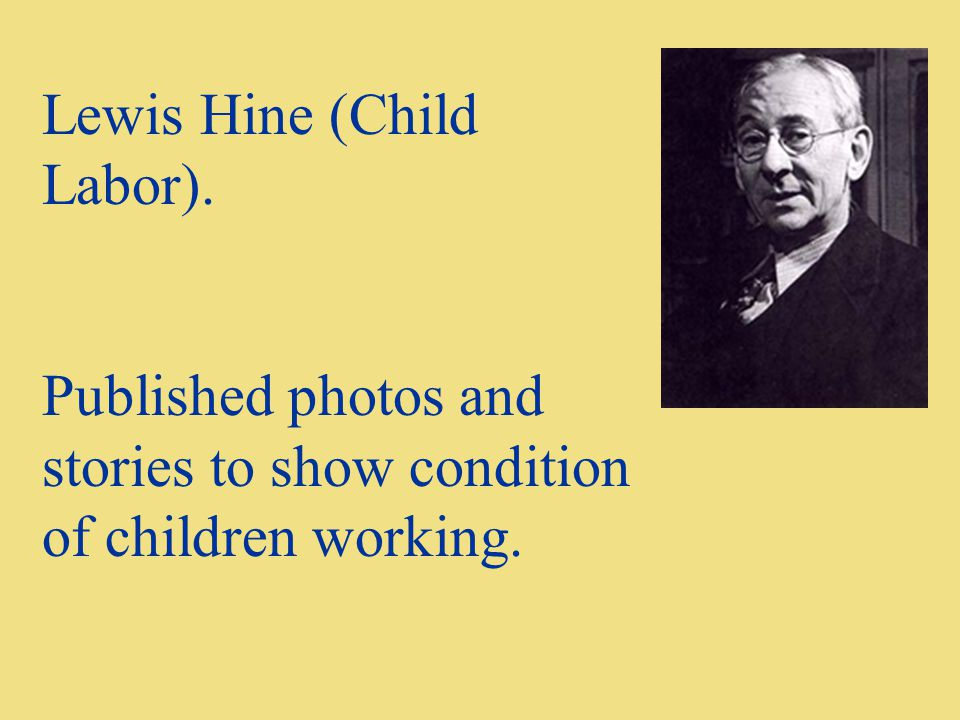 Lewis Hine (Child Labor).
