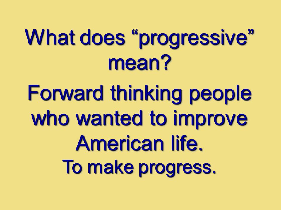 What does progressive mean