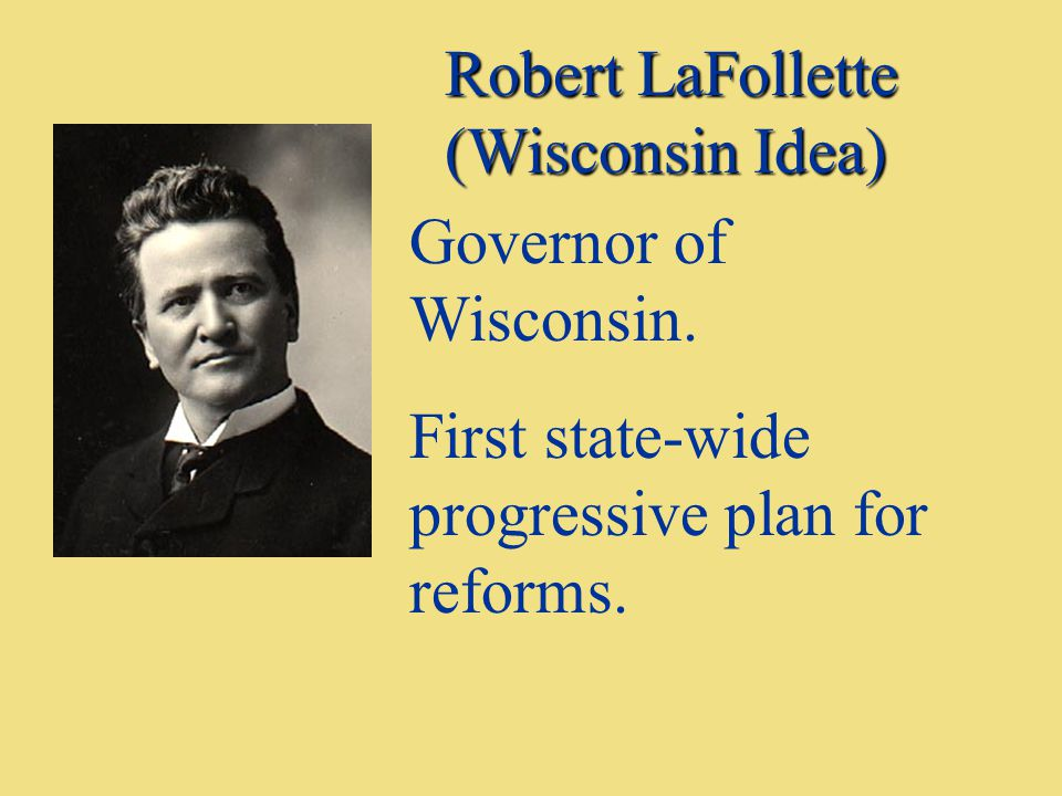 Robert LaFollette (Wisconsin Idea)