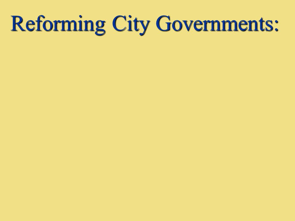 Reforming City Governments: