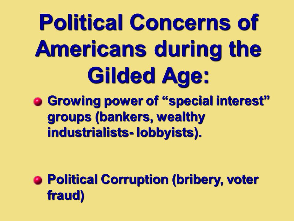 Political Concerns of Americans during the Gilded Age: