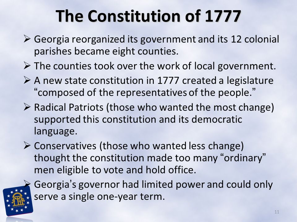 The Constitution of 1777 Georgia reorganized its government and its 12 colonial parishes became eight counties.