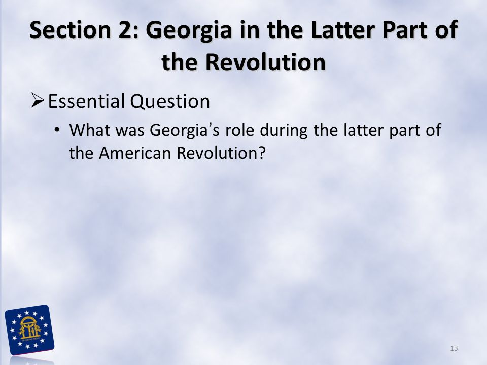 Section 2: Georgia in the Latter Part of the Revolution