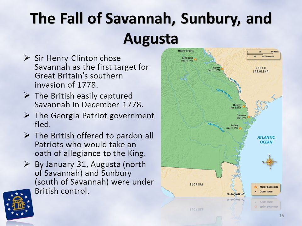 The Fall of Savannah, Sunbury, and Augusta
