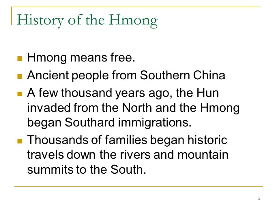 History of the Hmong Hmong means free.