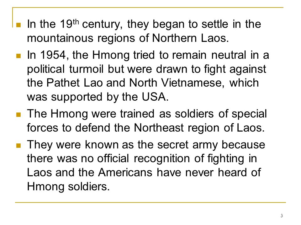 In the 19th century, they began to settle in the mountainous regions of Northern Laos.