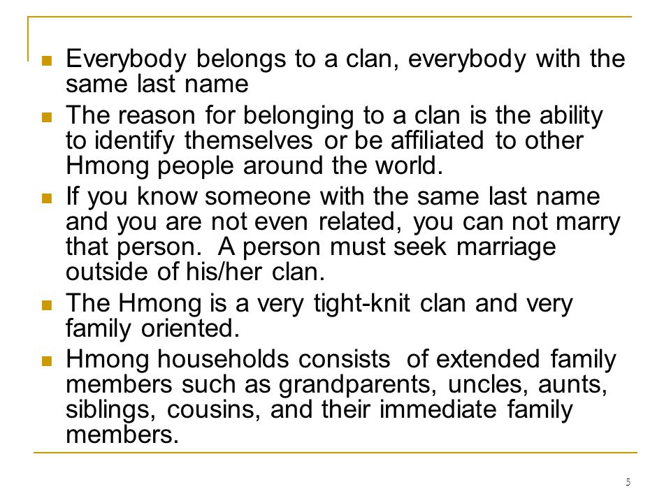 Everybody belongs to a clan, everybody with the same last name