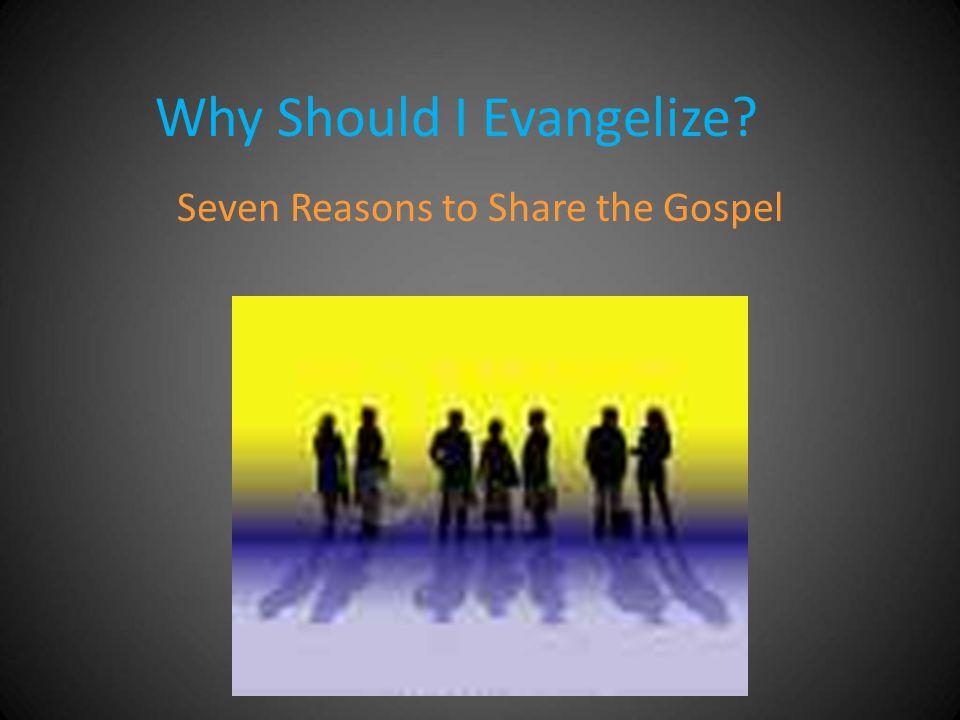 Why Should I Evangelize