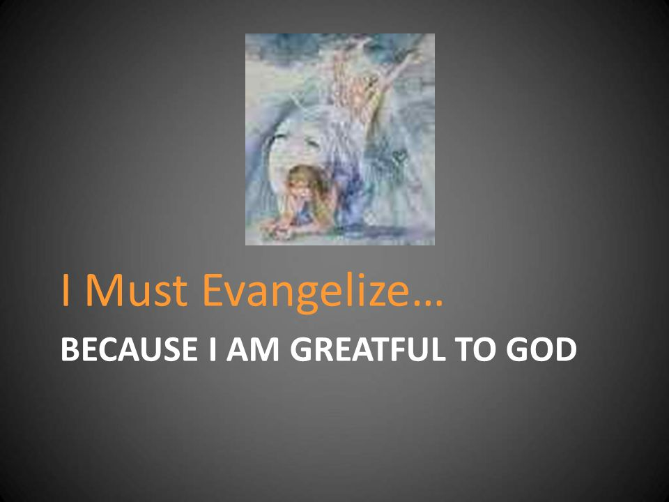 Because I am Greatful to God