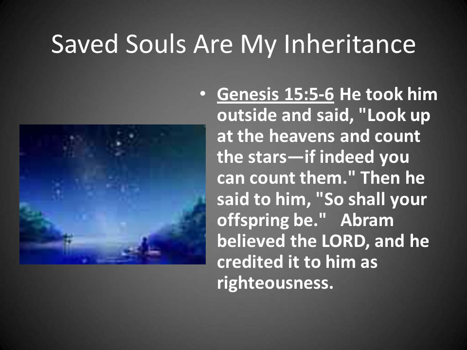 Saved Souls Are My Inheritance