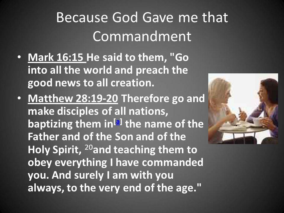 Because God Gave me that Commandment