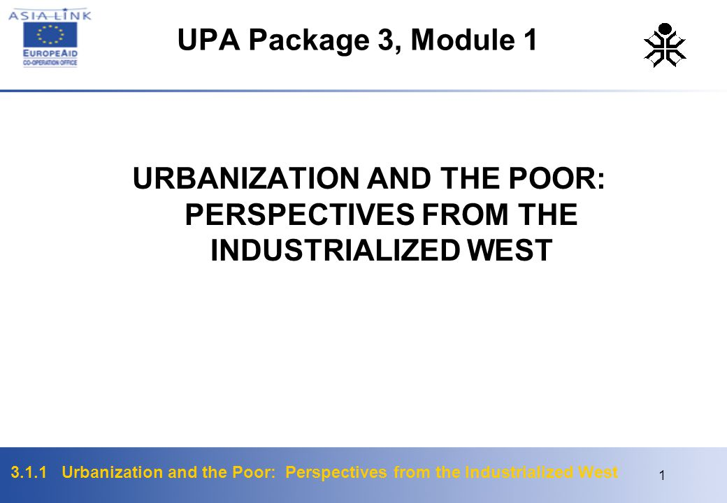 URBANIZATION AND THE POOR: PERSPECTIVES FROM THE INDUSTRIALIZED WEST