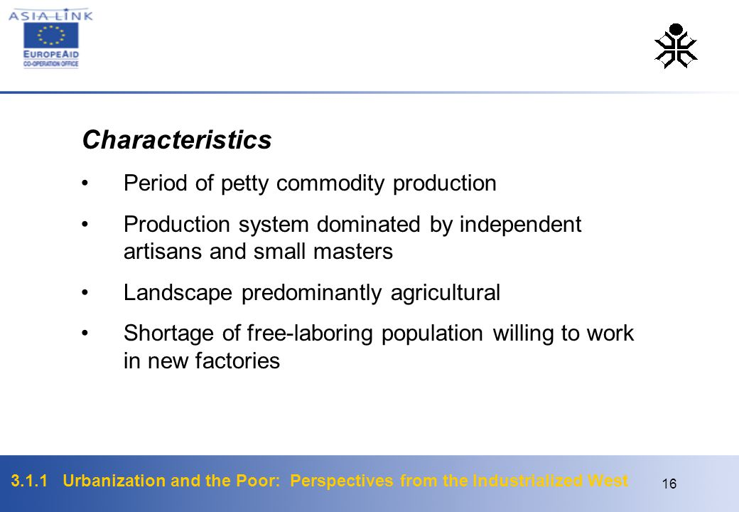 Characteristics Period of petty commodity production