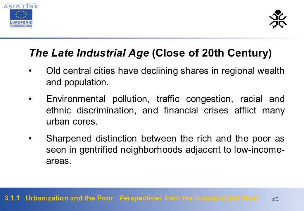 The Late Industrial Age (Close of 20th Century)