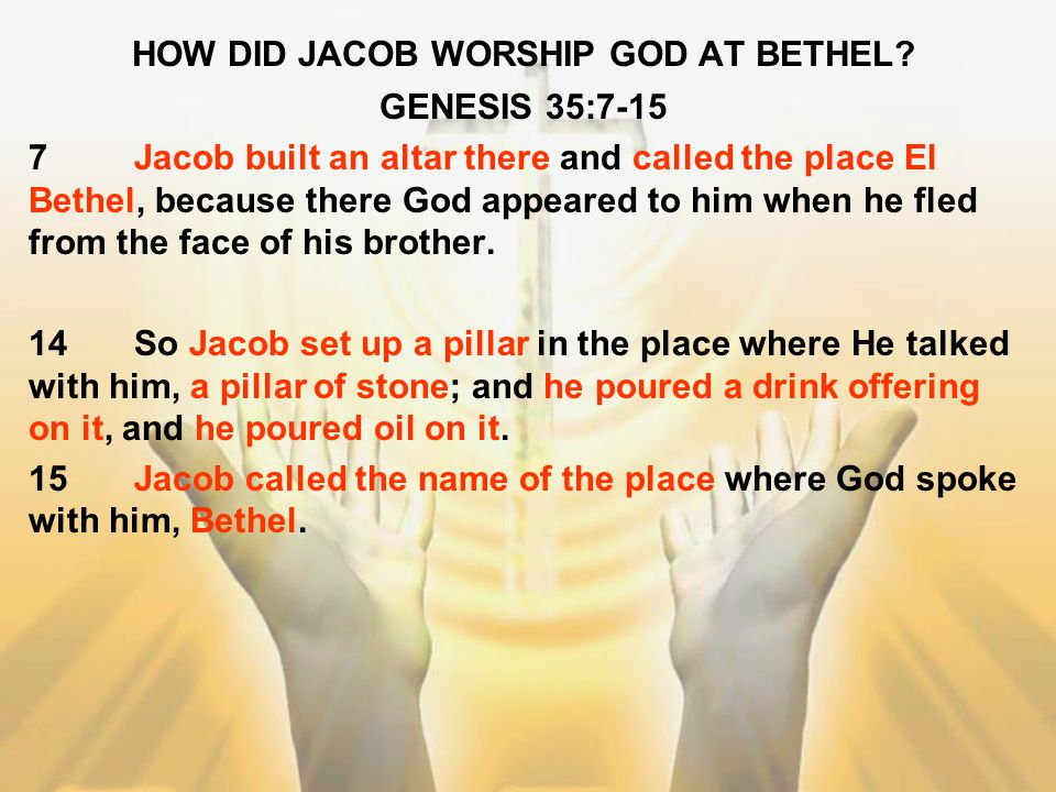 HOW DID JACOB WORSHIP GOD AT BETHEL
