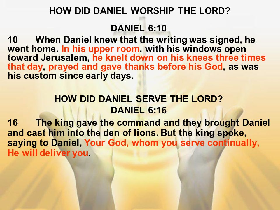 HOW DID DANIEL WORSHIP THE LORD